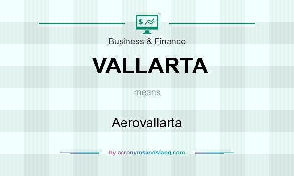 What does VALLARTA mean? It stands for Aerovallarta