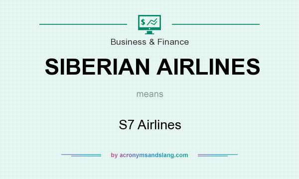 What does SIBERIAN AIRLINES mean? It stands for S7 Airlines