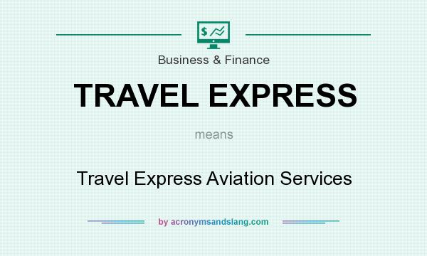 What does TRAVEL EXPRESS mean? It stands for Travel Express Aviation Services