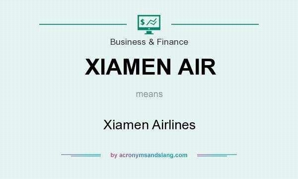 What does XIAMEN AIR mean? It stands for Xiamen Airlines