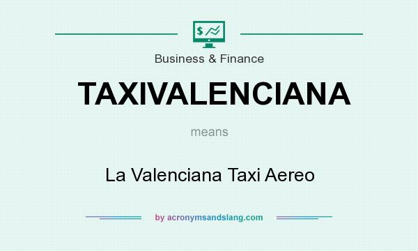 What does TAXIVALENCIANA mean? It stands for La Valenciana Taxi Aereo