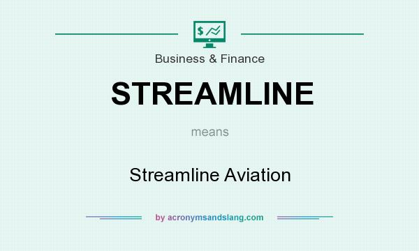 What does STREAMLINE mean? It stands for Streamline Aviation