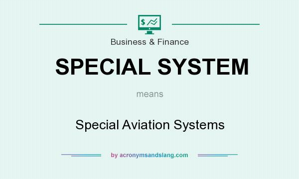 What does SPECIAL SYSTEM mean? It stands for Special Aviation Systems