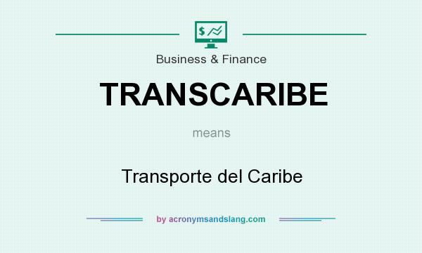 What does TRANSCARIBE mean? It stands for Transporte del Caribe
