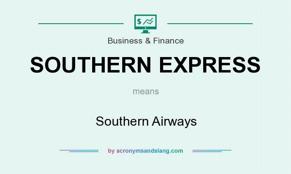 What does SOUTHERN EXPRESS mean? It stands for Southern Airways