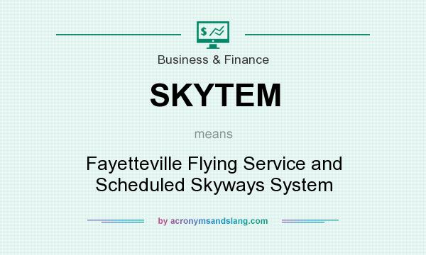What does SKYTEM mean? It stands for Fayetteville Flying Service and Scheduled Skyways System