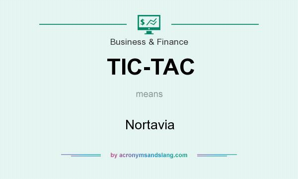 What does TIC-TAC mean? It stands for Nortavia