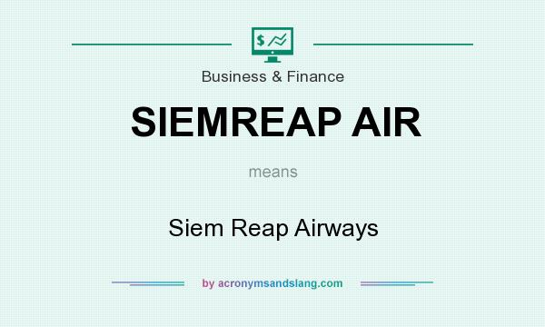 What does SIEMREAP AIR mean? It stands for Siem Reap Airways