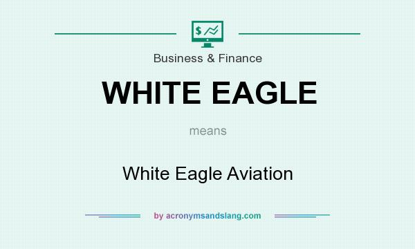 What does WHITE EAGLE mean? It stands for White Eagle Aviation