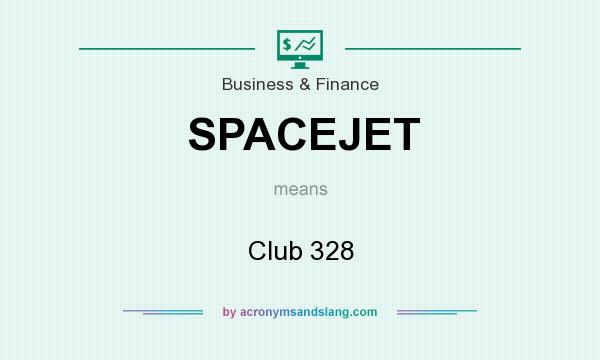 What does SPACEJET mean? It stands for Club 328