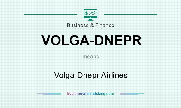What does VOLGA-DNEPR mean? It stands for Volga-Dnepr Airlines