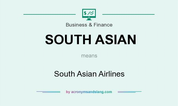 What does SOUTH ASIAN mean? It stands for South Asian Airlines