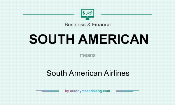 What does SOUTH AMERICAN mean? It stands for South American Airlines