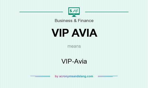 What does VIP AVIA mean? It stands for VIP-Avia