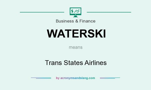 What does WATERSKI mean? It stands for Trans States Airlines