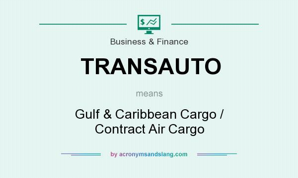 What does TRANSAUTO mean? It stands for Gulf & Caribbean Cargo / Contract Air Cargo