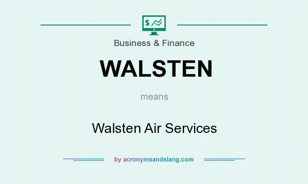 What does WALSTEN mean? It stands for Walsten Air Services