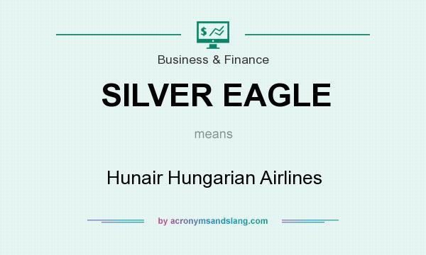 What does SILVER EAGLE mean? It stands for Hunair Hungarian Airlines