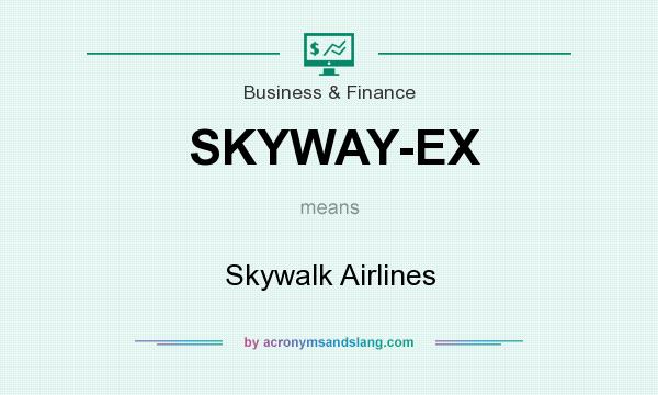 What does SKYWAY-EX mean? It stands for Skywalk Airlines