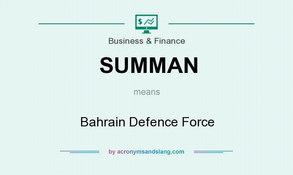 What does SUMMAN mean? It stands for Bahrain Defence Force