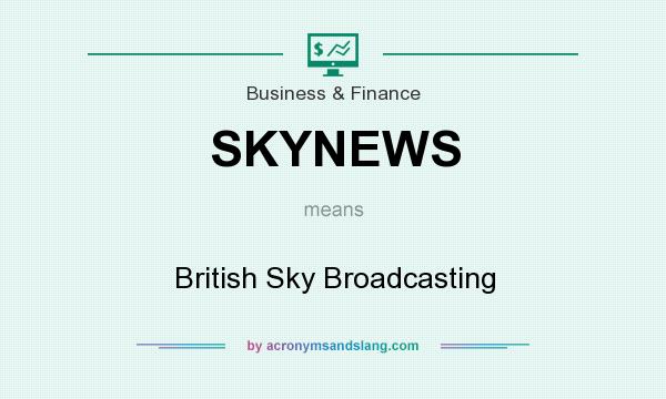 What does SKYNEWS mean? It stands for British Sky Broadcasting