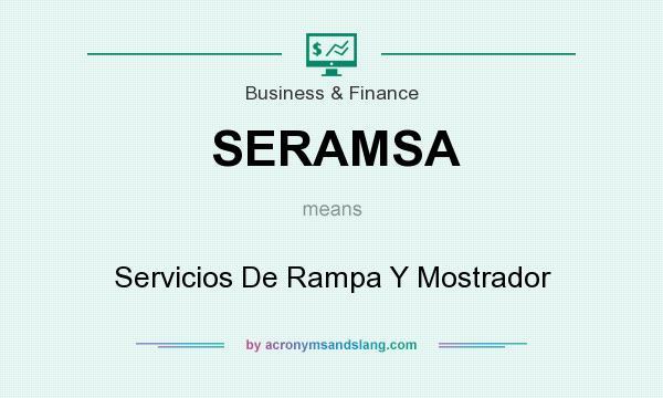 What does SERAMSA mean? It stands for Servicios De Rampa Y Mostrador
