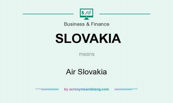 What does SLOVAKIA mean? It stands for Air Slovakia