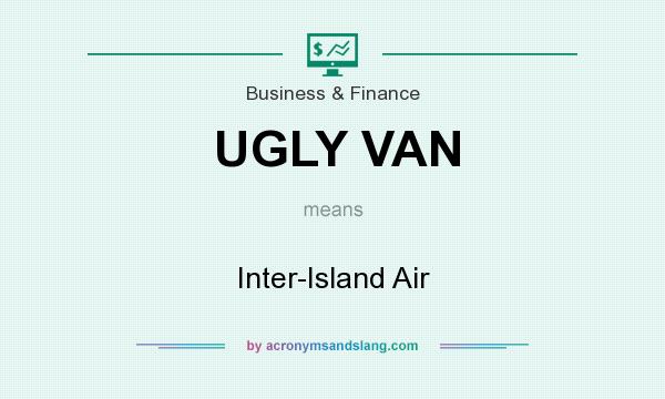 What does UGLY VAN mean? It stands for Inter-Island Air