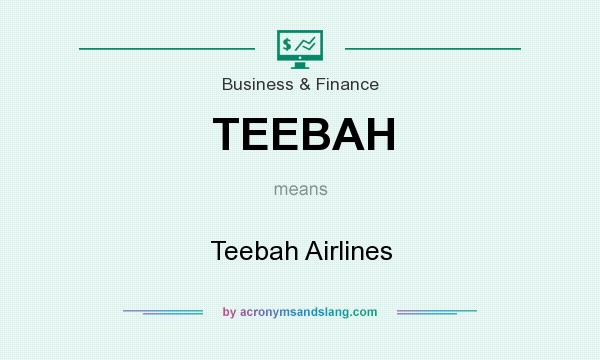 What does TEEBAH mean? It stands for Teebah Airlines