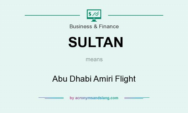 What does SULTAN mean? It stands for Abu Dhabi Amiri Flight