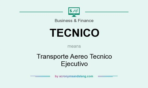 What does TECNICO mean? It stands for Transporte Aereo Tecnico Ejecutivo