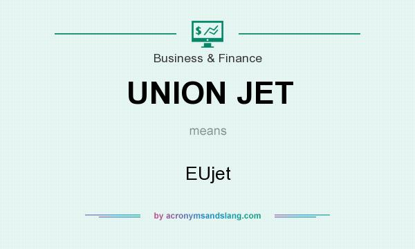 What does UNION JET mean? It stands for EUjet