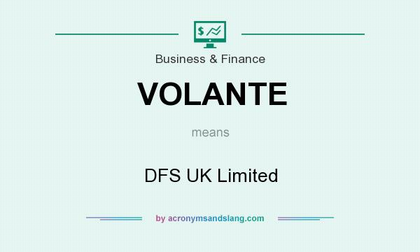 What does VOLANTE mean? It stands for DFS UK Limited