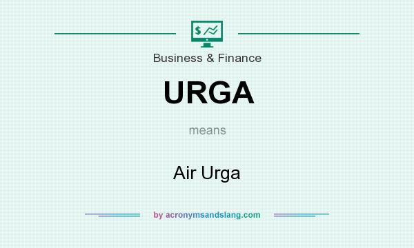 What does URGA mean? It stands for Air Urga
