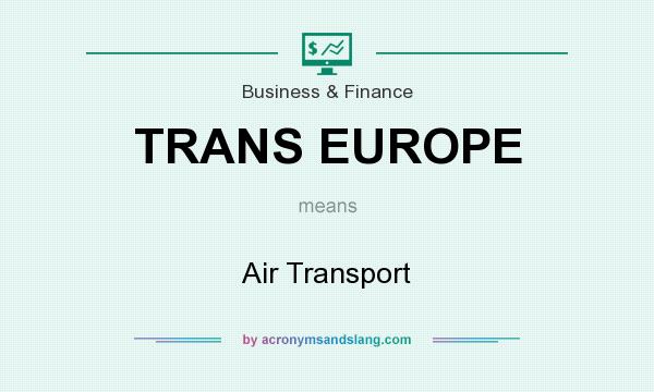 What does TRANS EUROPE mean? It stands for Air Transport