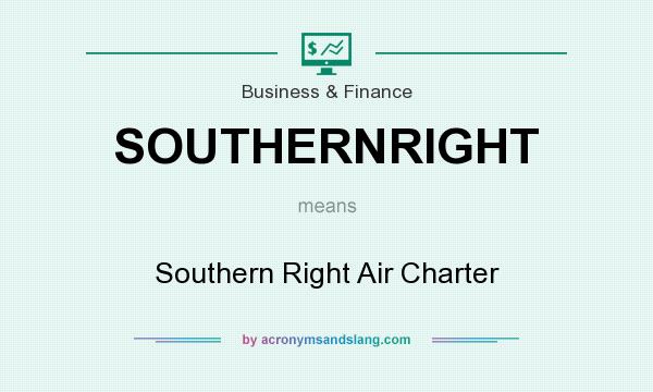 What does SOUTHERNRIGHT mean? It stands for Southern Right Air Charter