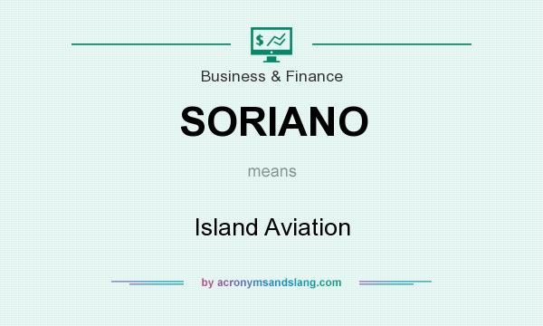 What does SORIANO mean? It stands for Island Aviation