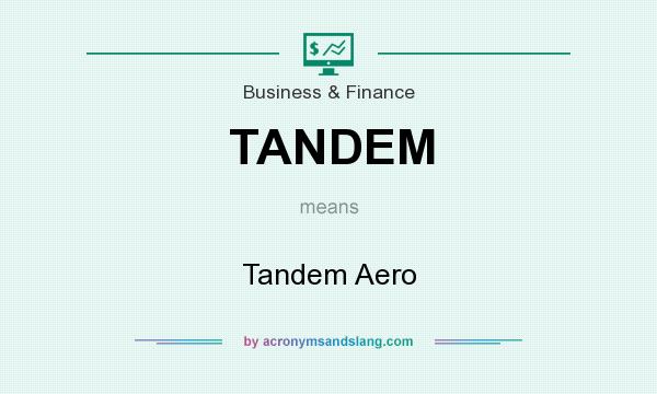 What does TANDEM mean? It stands for Tandem Aero