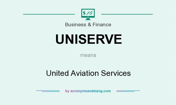 What does UNISERVE mean? It stands for United Aviation Services
