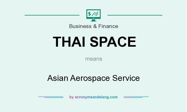 What does THAI SPACE mean? It stands for Asian Aerospace Service