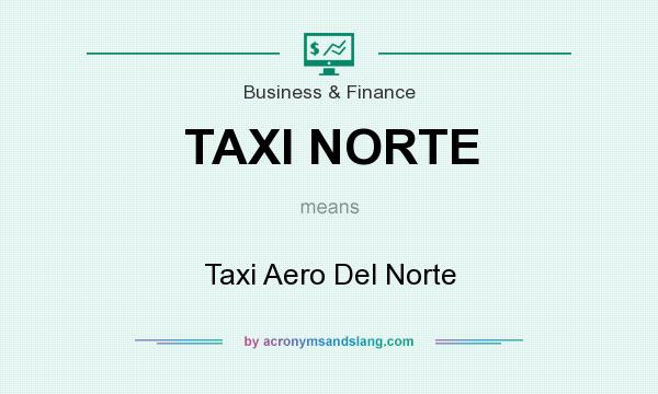 What does TAXI NORTE mean? It stands for Taxi Aero Del Norte
