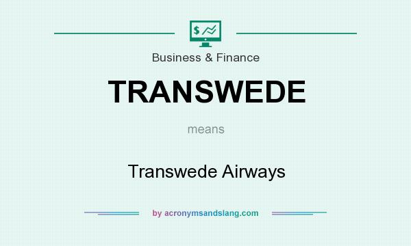 What does TRANSWEDE mean? It stands for Transwede Airways