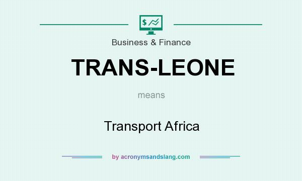 What does TRANS-LEONE mean? It stands for Transport Africa