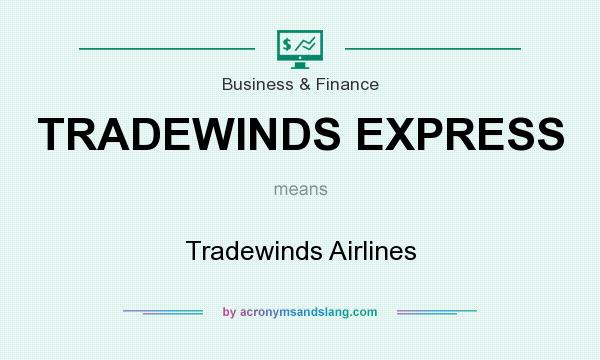 What does TRADEWINDS EXPRESS mean? It stands for Tradewinds Airlines