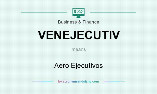 What does VENEJECUTIV mean? It stands for Aero Ejecutivos