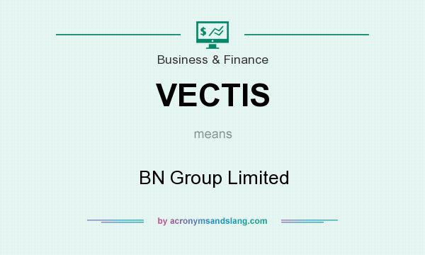 What does VECTIS mean? It stands for BN Group Limited