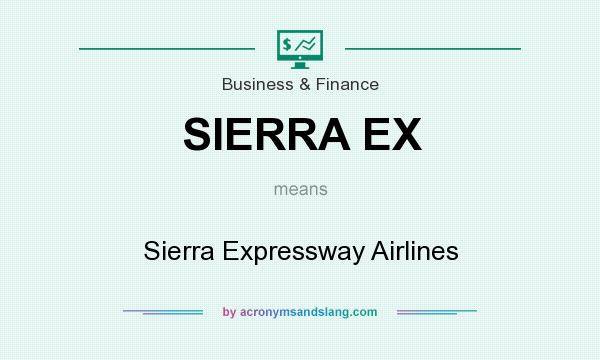 What does SIERRA EX mean? It stands for Sierra Expressway Airlines