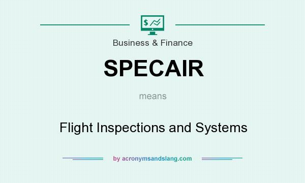 What does SPECAIR mean? It stands for Flight Inspections and Systems