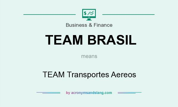 What does TEAM BRASIL mean? It stands for TEAM Transportes Aereos