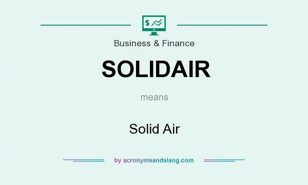 What does SOLIDAIR mean? It stands for Solid Air